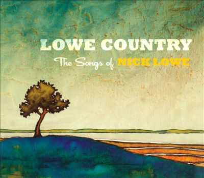 Lowe Country - The Songs of Nick Lowe